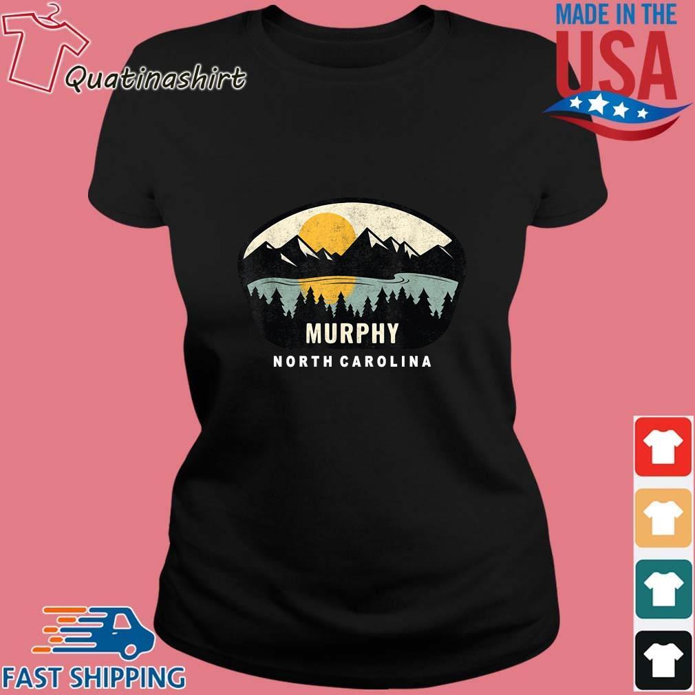 Murphy North Carolina 2021 Shirt Ladies den