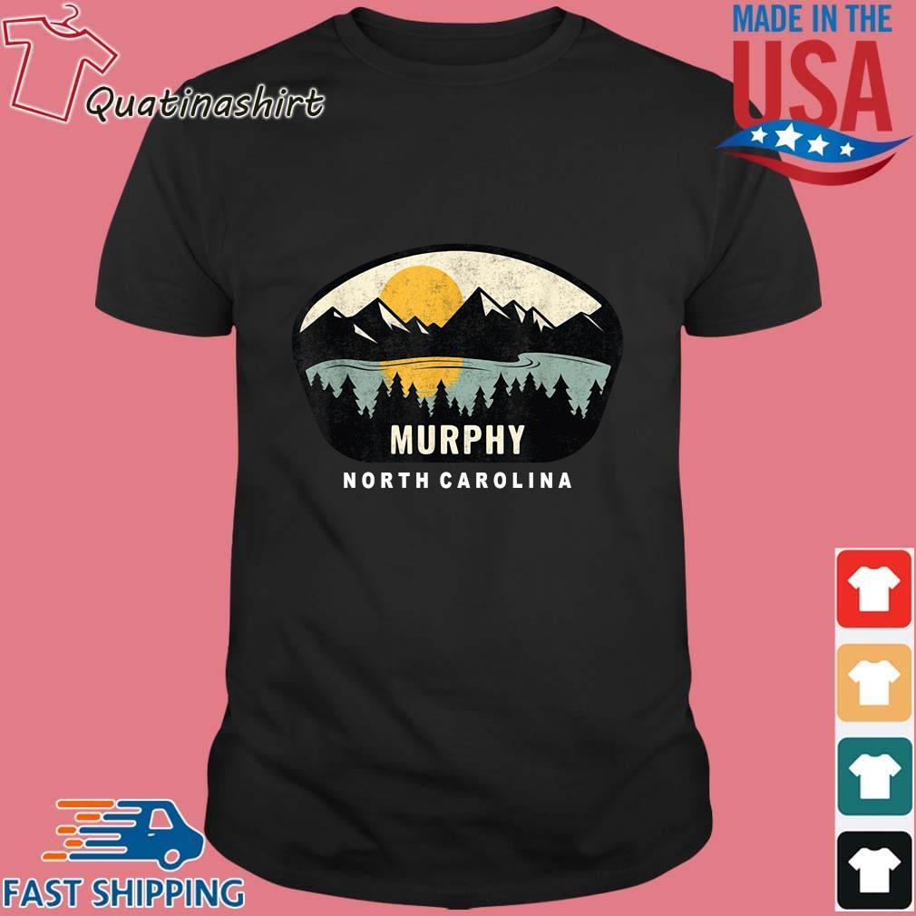 Murphy North Carolina 2021 Shirt