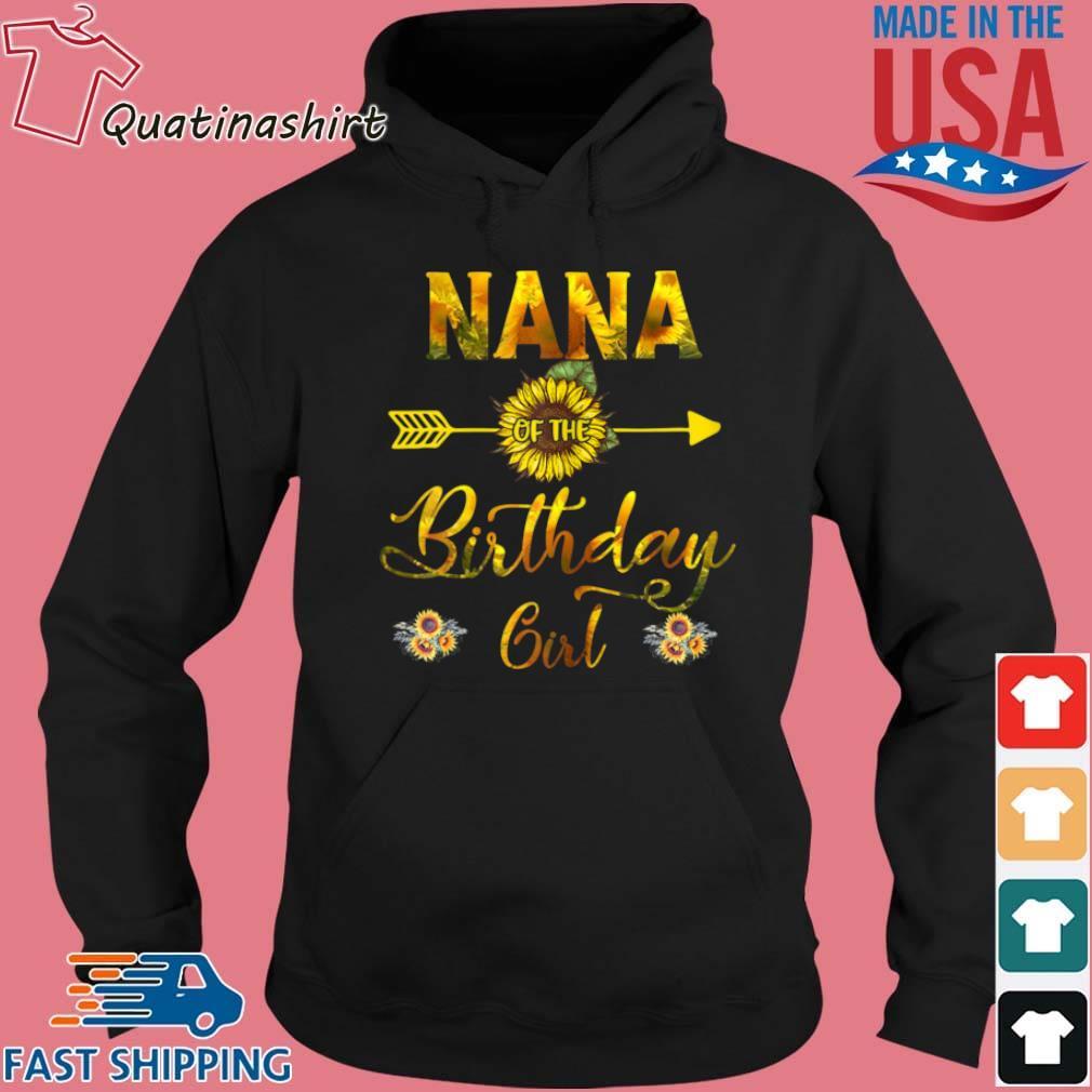 Nana Of The Birthday Girl Sunflower Shirt Hoodie den