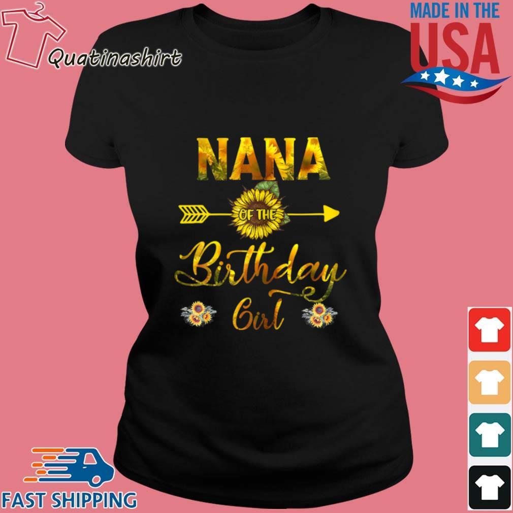 Nana Of The Birthday Girl Sunflower Shirt Ladies den
