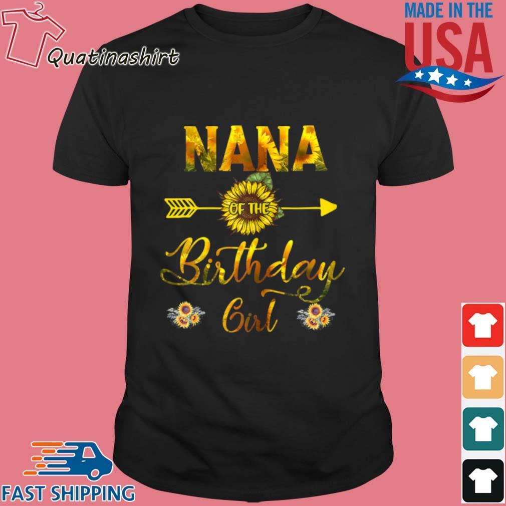 Nana Of The Birthday Girl Sunflower Shirt