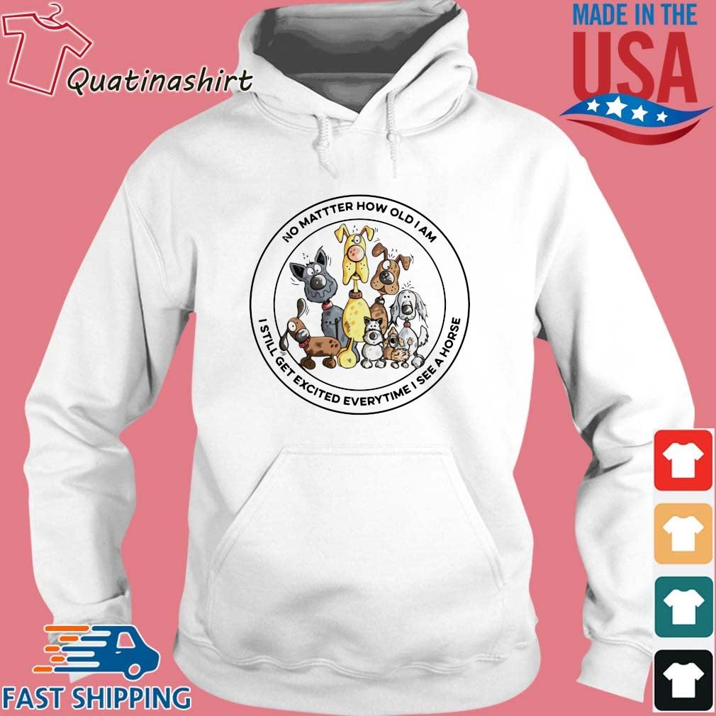 No matter how old I am I still get excited everytime I see Horse, Dogs s Hoodie trang