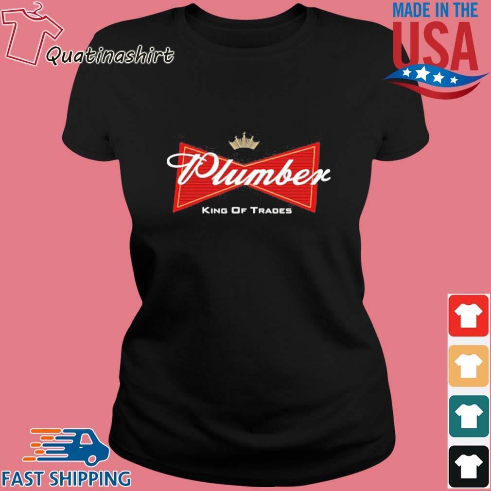 Plumber King Of Trades Shirt Ladies den