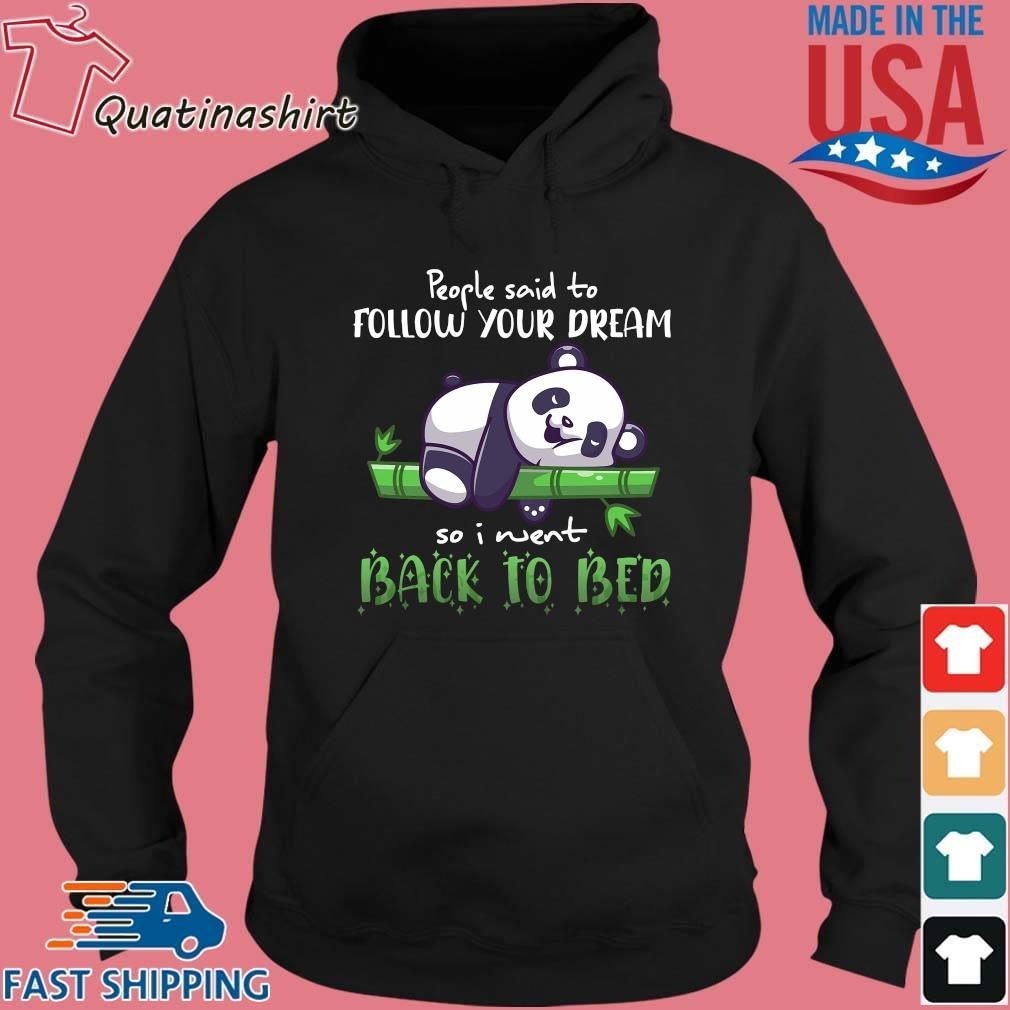 Panda people said to follow your dream so I went back to bed s Hoodie den