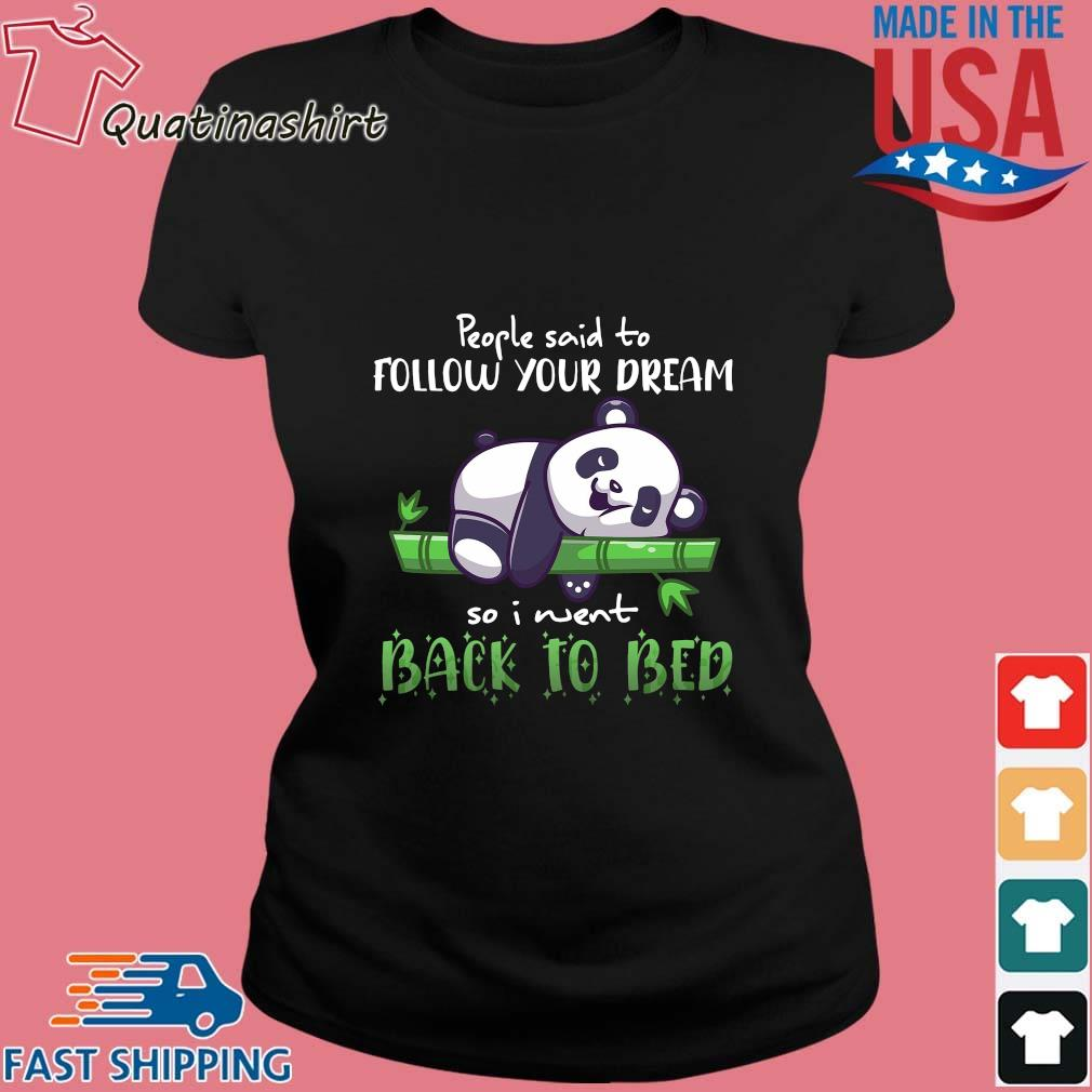 Panda people said to follow your dream so I went back to bed s Ladies den