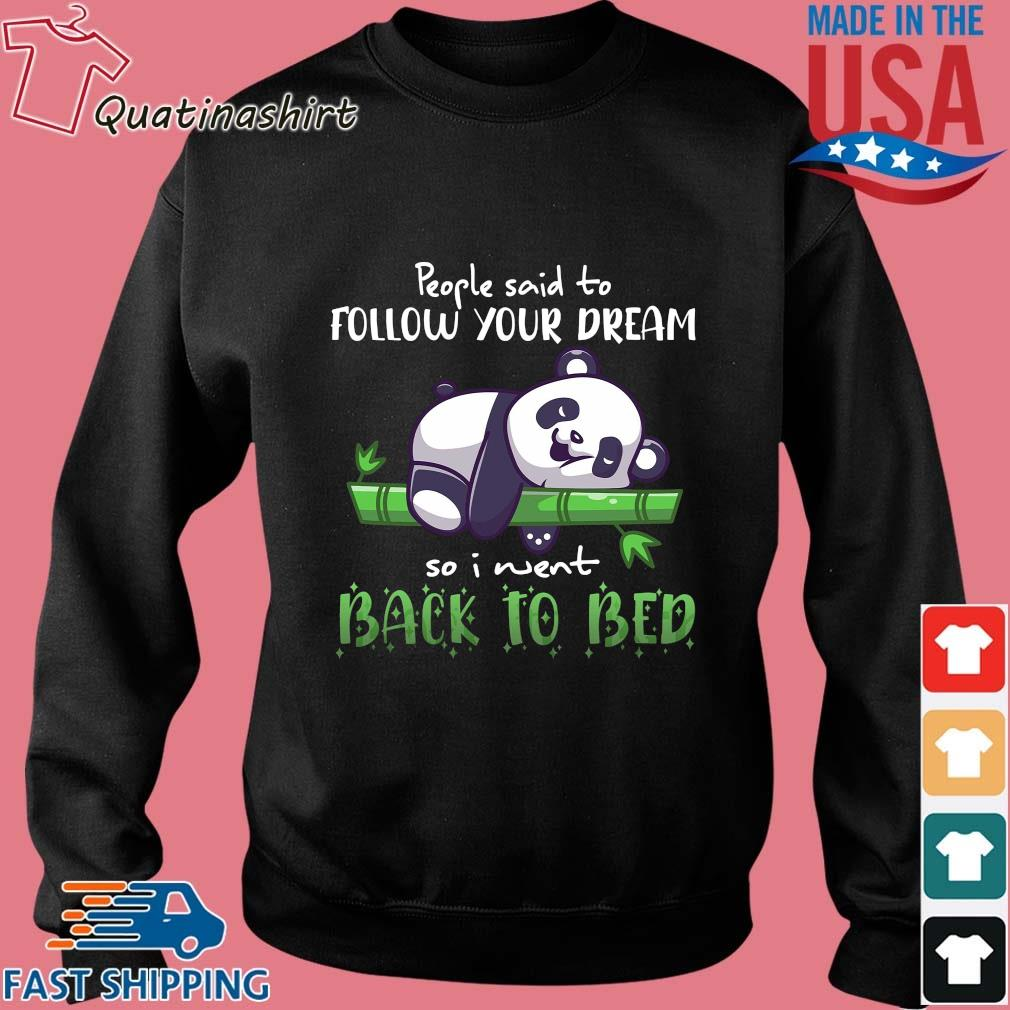Panda people said to follow your dream so I went back to bed s Sweater den