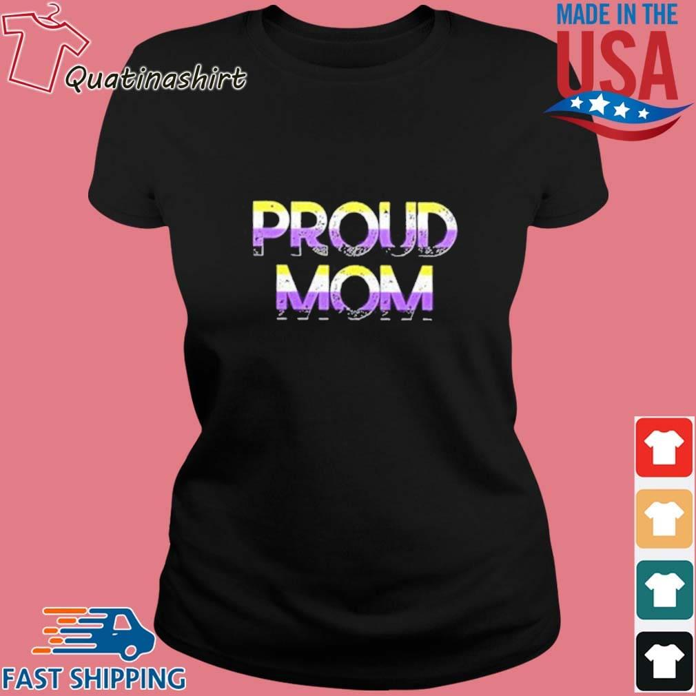 Proud Mom Nonbinary Pride Flag Shirt Ladies den