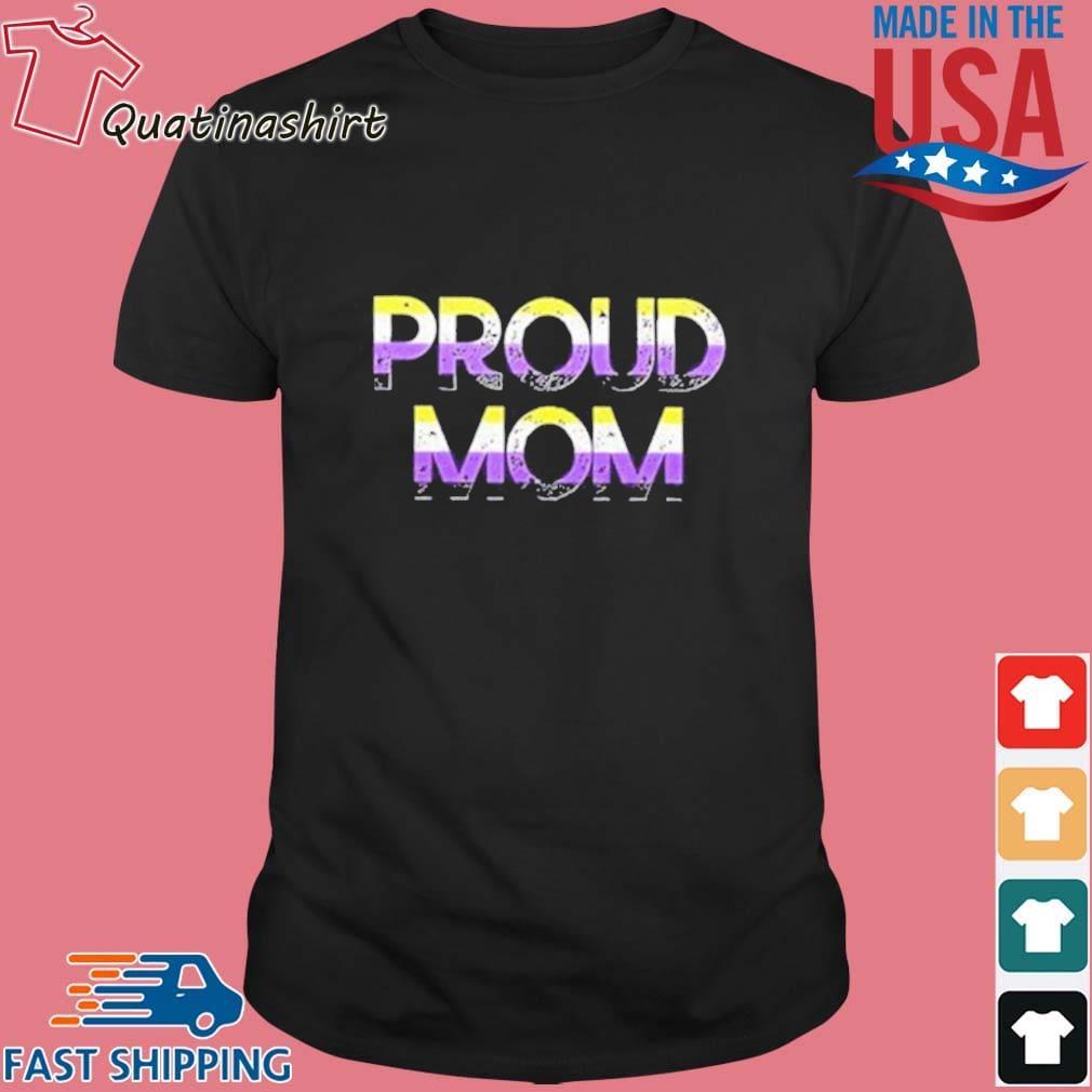 Proud Mom Nonbinary Pride Flag Shirt