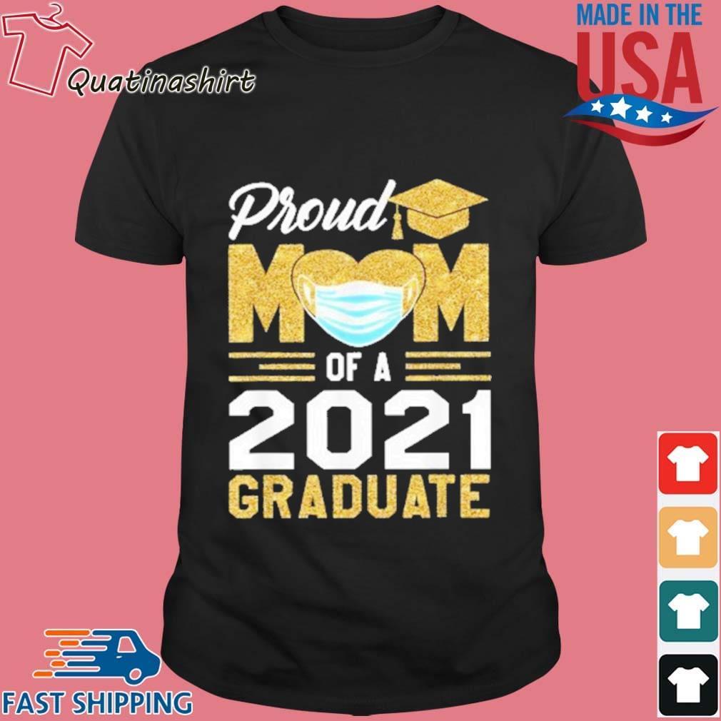 Proud Mom Of A 2021 Graduate Face Mask Shirt