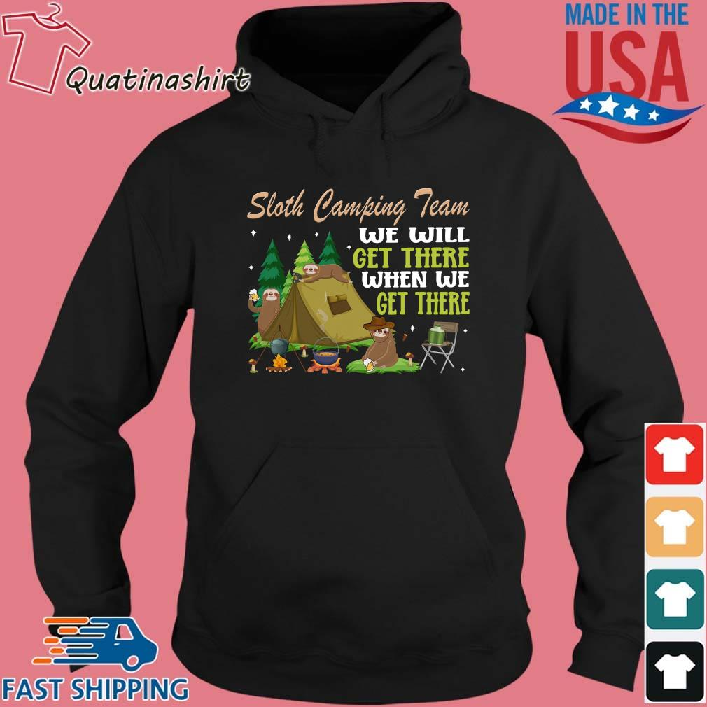 Sloth Camping Team We Will Get There When We Get There Shirt Hoodie den
