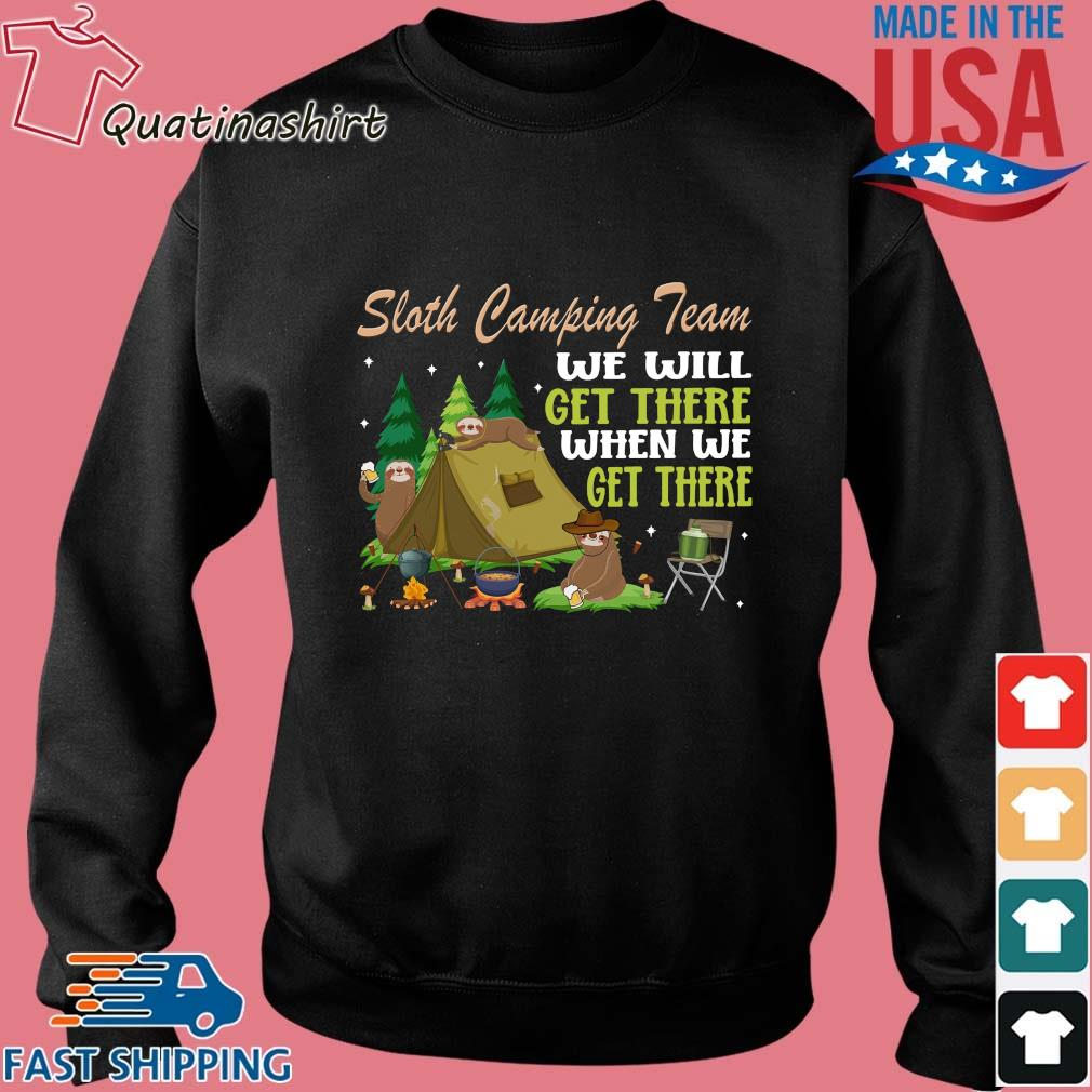 Sloth Camping Team We Will Get There When We Get There Shirt Sweater den
