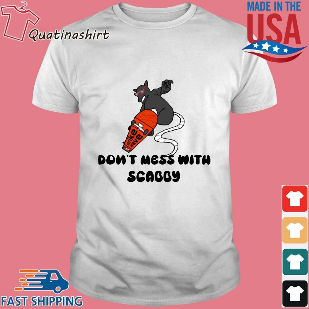 Strike Have Limited Times Don't Mess With Scabby Shirt