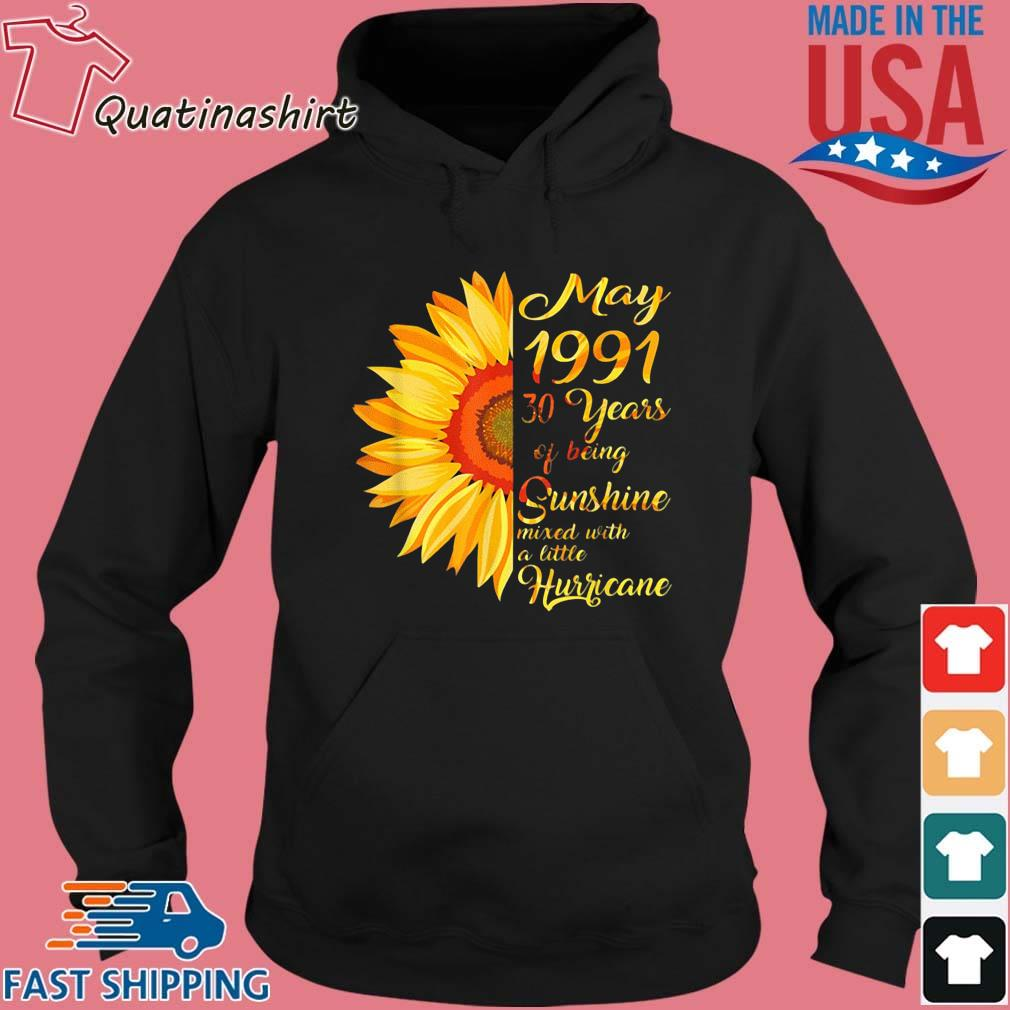 Sunflower May 1991 30 Years Of Being Sunshine Mixed With A Little Hurricane Shirt Hoodie den