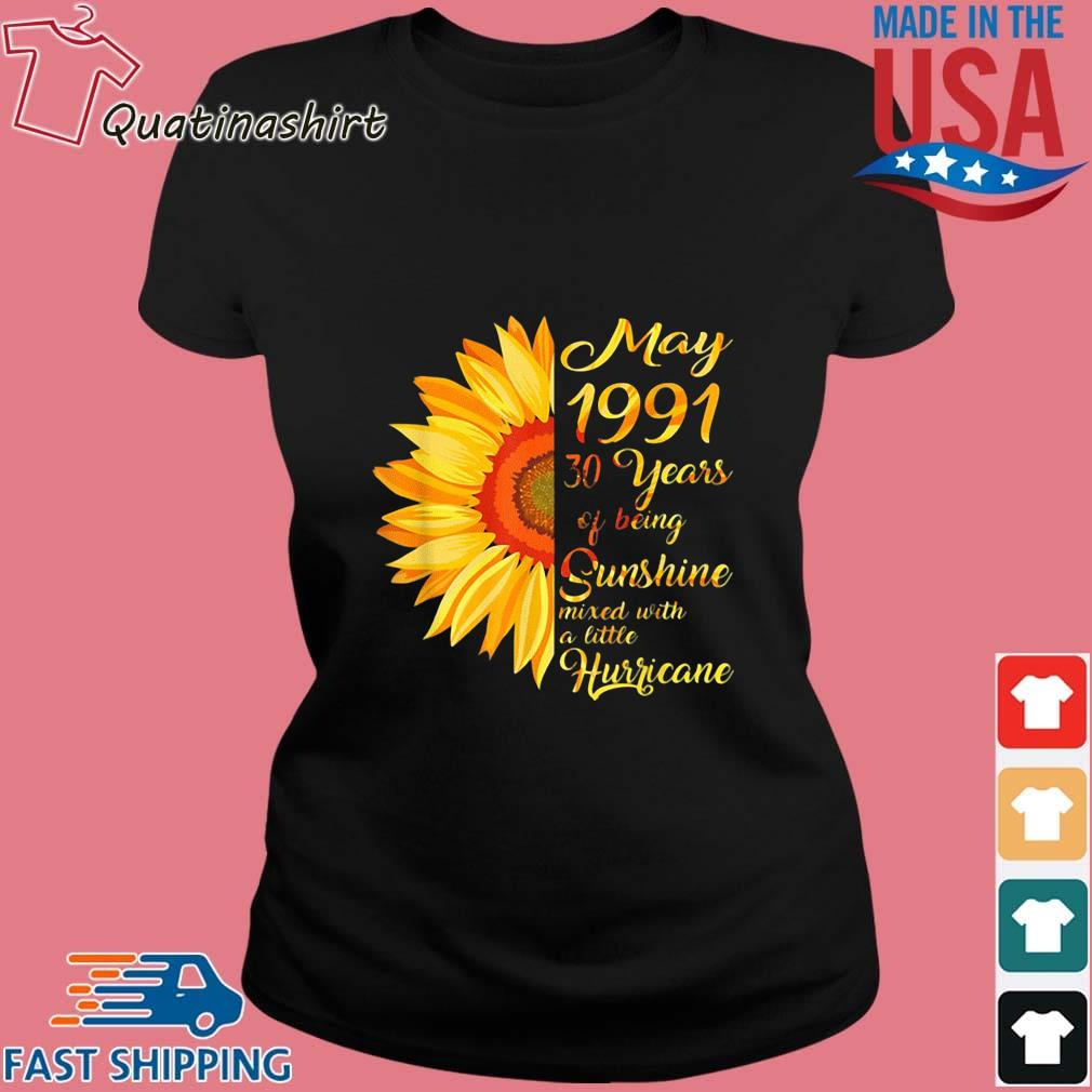 Sunflower May 1991 30 Years Of Being Sunshine Mixed With A Little Hurricane Shirt Ladies den