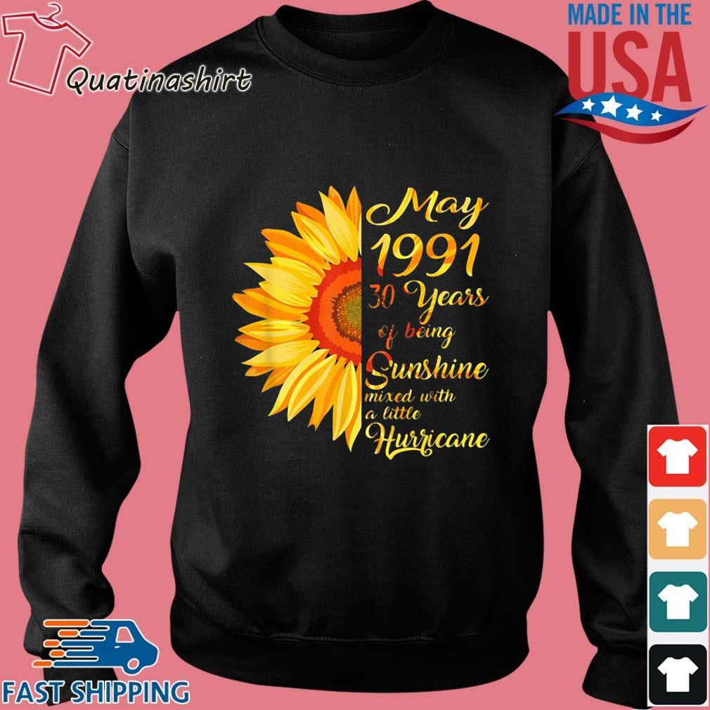 Sunflower May 1991 30 Years Of Being Sunshine Mixed With A Little Hurricane Shirt Sweater den
