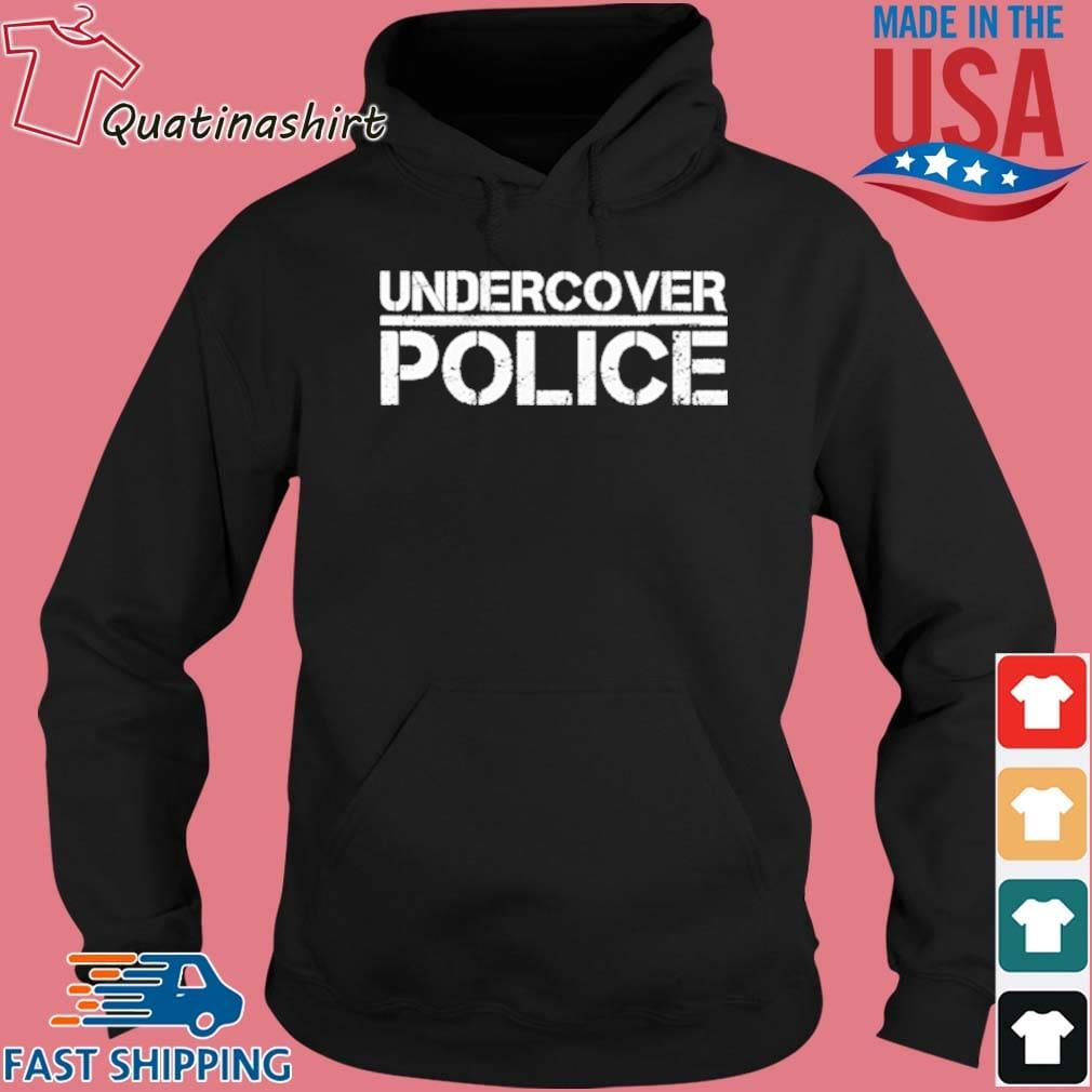 That Says Undercover Police For Cops And Officers Shirt Hoodie den