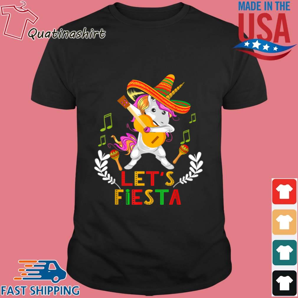 Unicorn Dabbing Let's Fiesta Shirt