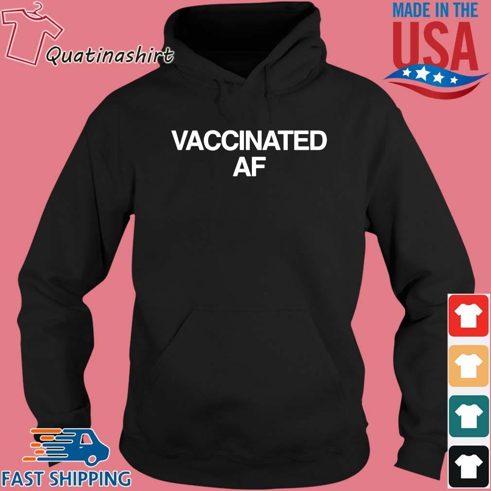 Vaccinated Af Shirt Hoodie den