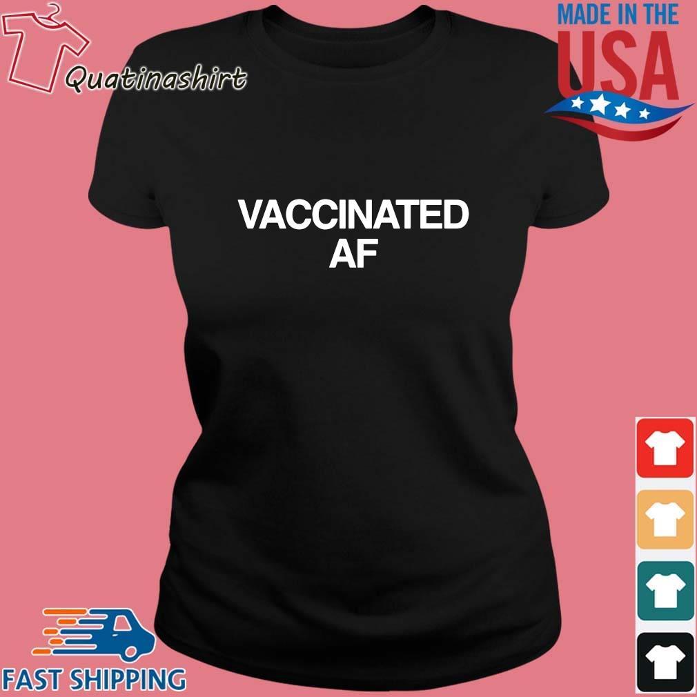 Vaccinated Af Shirt Ladies den