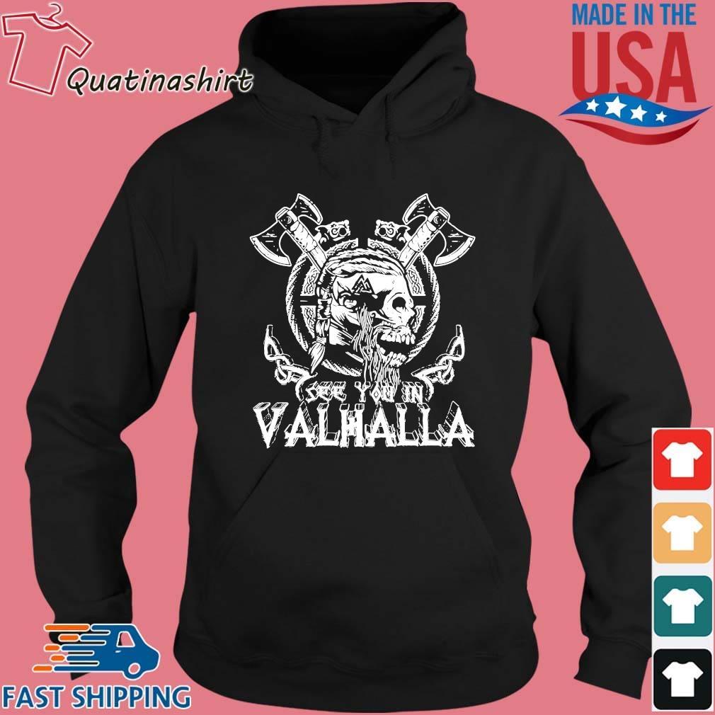 Viking Skull see you in Valhalla s Hoodie den