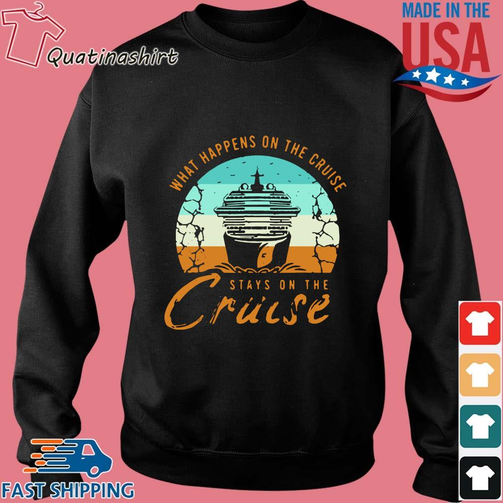 What happens on the cruise stays on the cruise vintage s Sweater den