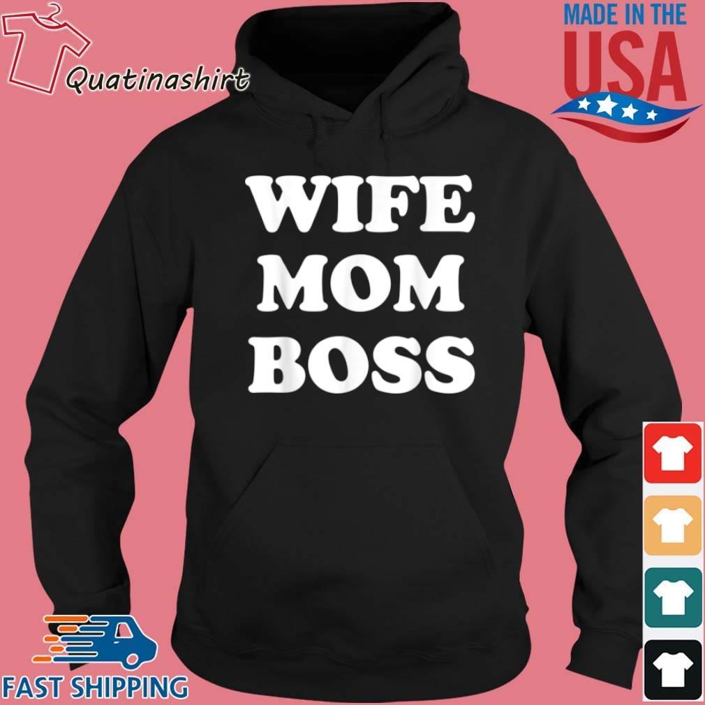 Wife Mom Boss Shirt Hoodie den