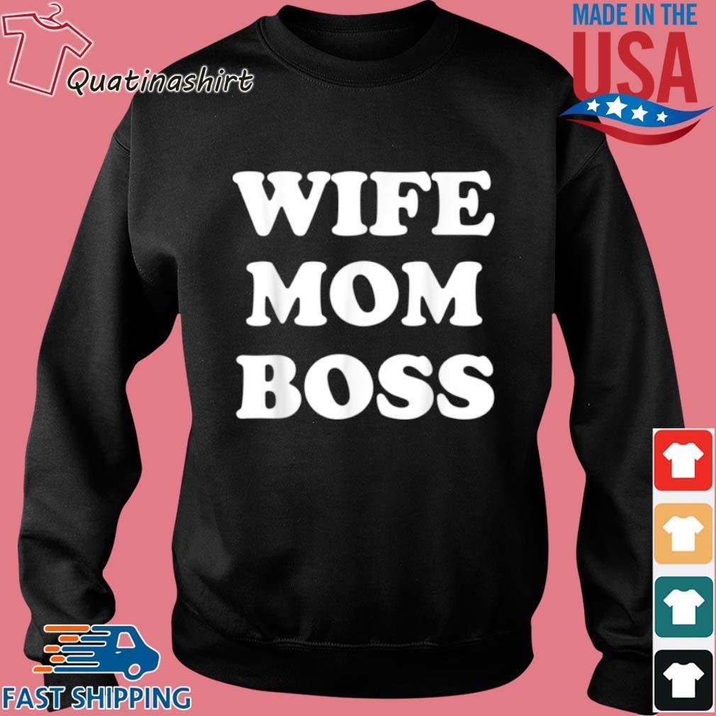 Wife Mom Boss Shirt Sweater den