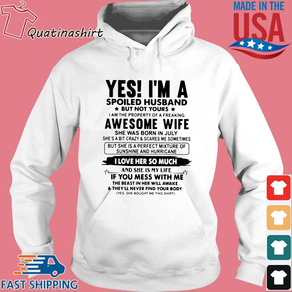 Yes I'm a spoiled husband but not yours I am the property of a freaking awesome wife s Hoodie trang