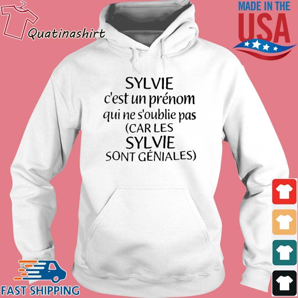 Sylvie C'est Un Prénom Qui Ne S'oublie Pas Car Les Sylvie Shirt Hoodie trang